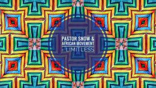 Pastor Snow & African Movement - Limitless (Original Mix)