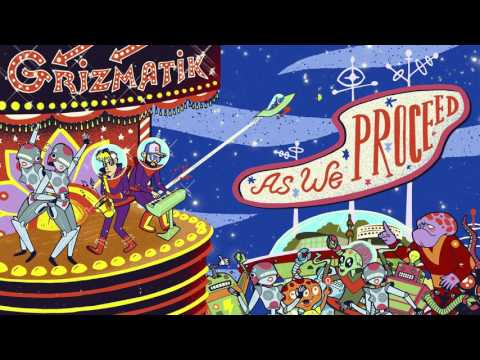 GRiZMATiK - As We Proceed