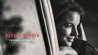 Yvonne Catterfeld - Besser werden (Track by Track)