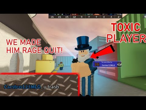 WE MADE A TOXIC PLAYER RAGE QUIT! (Roblox Arsenal)