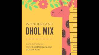 Download Hindi Video Songs - Wonderland | Zora Randhawa | Deejay Jsg | Dhol Mix