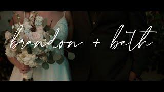 BRANDON + BETH | A Wedding Film