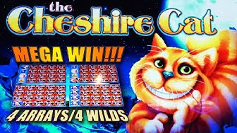 The Cheshire Cat - *MEGA WIN* 4 ARRAYS/4WILDS - Slot Machine Bonus