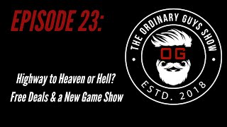 Episode 23 - Highway to heaven or hell? Free deals? New game show invented?