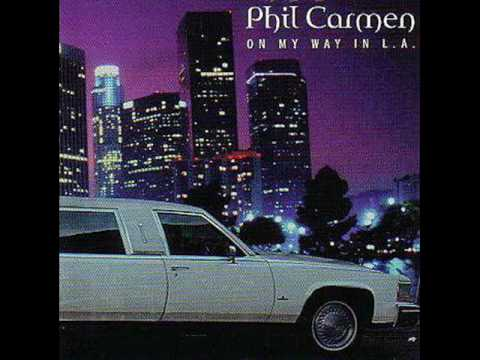 Phil Carmen  On My Way In LA Rapid Version