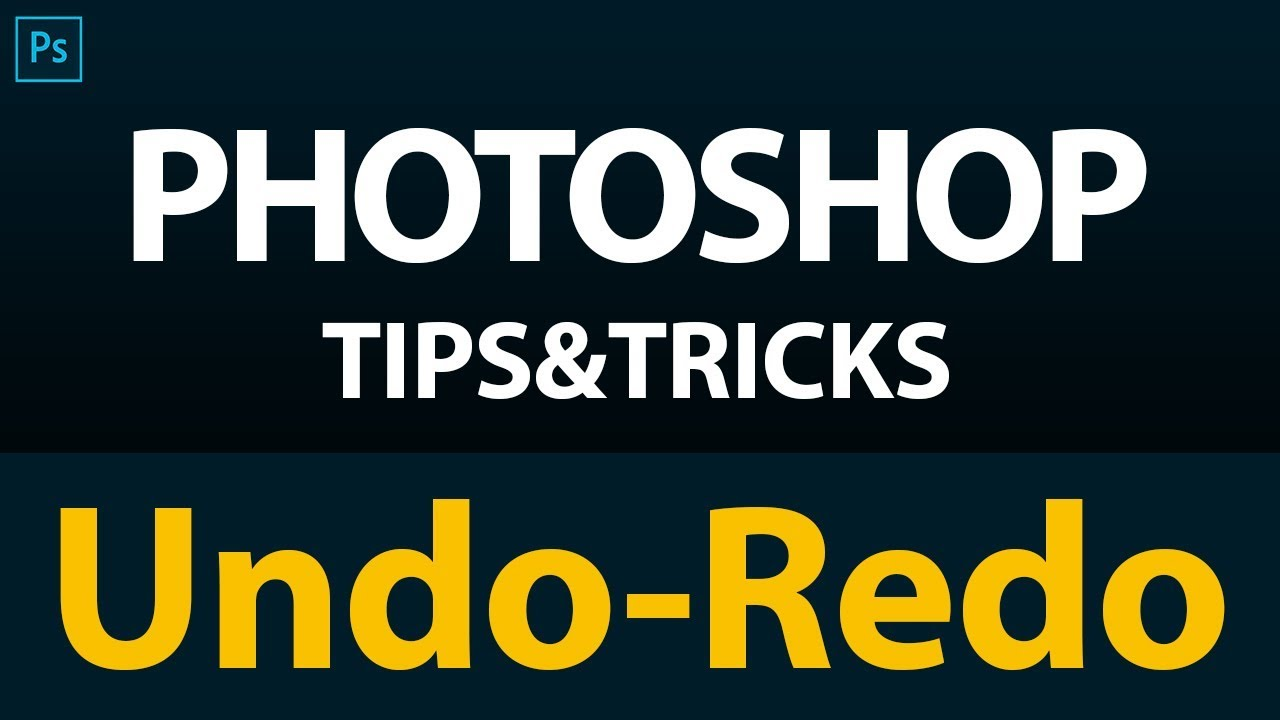 Photoshop Tips and Tricks | Undo and Redo with File Handling in Photoshop in Hindi
