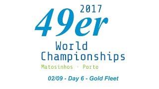 LIVE 49er / 49erFX Gold Fleet - 2017 World Championship - Day 6