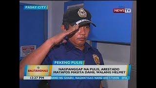 BT Nagpanggap na pulis arestado matapos masita dahil walang helmet