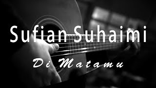 Sufian Suhaimi - Di Matamu ( Acoustic Karaoke / Cover / Instrumental )