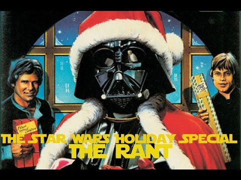 Star Wars Holiday Special1978 THE RANT