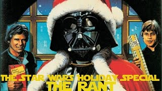 Star Wars Holiday Special(1978) THE RANT