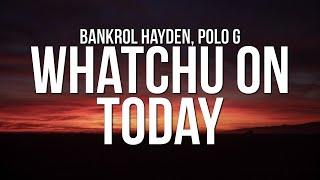 Top Bankrol Hayden - Whatchu On Today Similar Songs