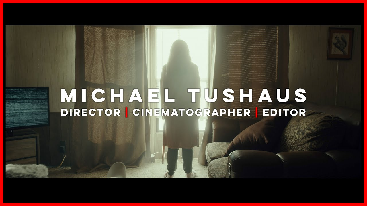 Michael Tushaus Cinematography Reel 2020