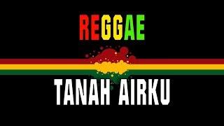 Tanah airku Reggae versi pelan
