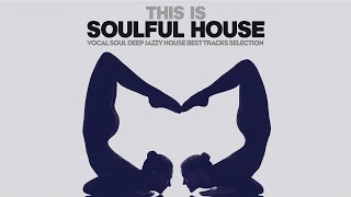 Best of House Deep Soulful - This Is Soulful House