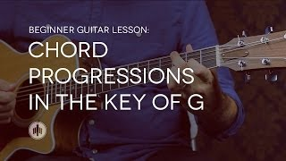 beginner guitar lesson 12 | chord progressions in g