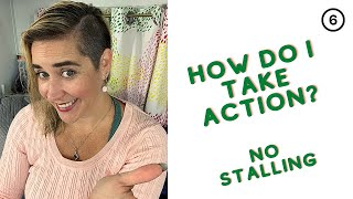 No More Stalling. Eliminating Excuses Overview - Taking Action - Week 3
