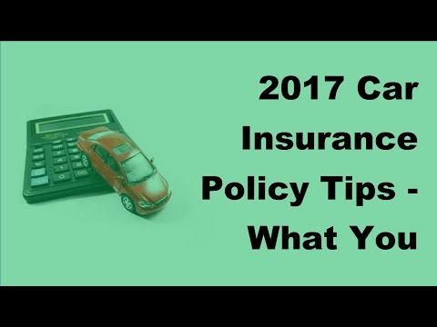 2017-car-insurance-policy-tips-|-what-you-need-to-know-about-your-auto-insurance