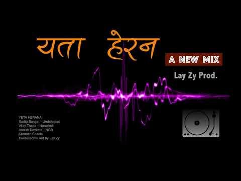 Yeta Herana L New Mix By Lay Zy
