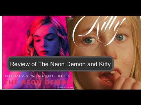 Review of The Neon Demon and Kitty