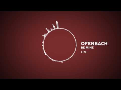Ofenbach - Be Mine (Audio)