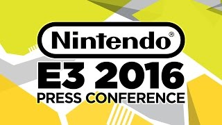 Nintendo Press Conference - E3 2016