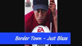 Just Blaze - Border Town (Link Download)