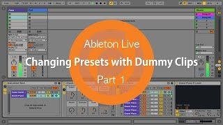 Changing Presets with Dummy Clips   Part 1   Ableton Live