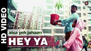 Hey Ya - Aisa Yeh Jahaan | Dr. Palash Sen Ira Dube