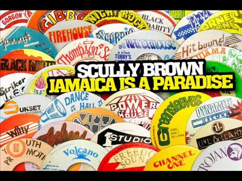 Scully Brown - Jamaica Is A Paradise (Revolution)