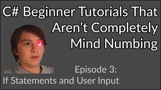 C# Beginner Tutorial | if Statements and User Input