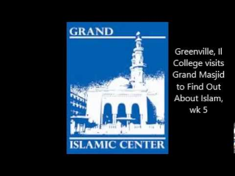 Greenville, IL College visits Grand Masjid to find out about Islam, Spring 2013 wk 5