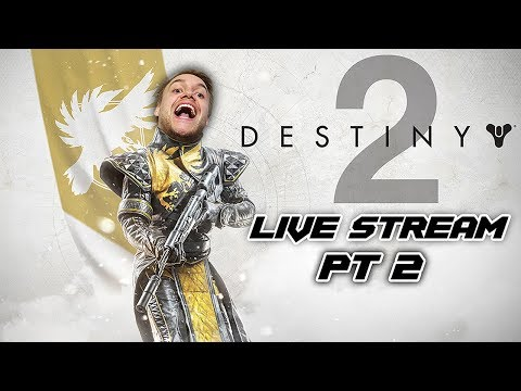 DESTINY 2 PT 2 LIVE STREAM! GAMEPLAY PLAYTHROUGH WALKTHROUGH GAMING