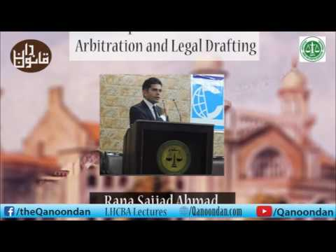Lecture on Arbitration & legal drafting by Rana Sajjad Ahmad