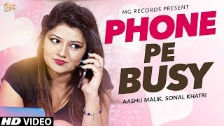 New Haryanvi Song # Phone Pe Busy # Sonal Khatri # Haryanvi Dj Song # Haryanvi Songs Haryanvi 2018