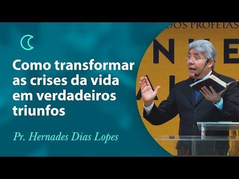 Como Transformar As Crises Da Vida Em Verdadeiros Triunfos - Pr Hernandes Dias Lopes