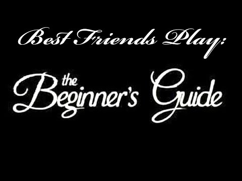 Best Friends Play - The Beginner's Guide