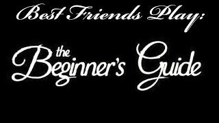 Best Friends Play - The Beginner