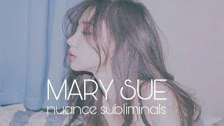 [ Mary Sue Subliminal ]