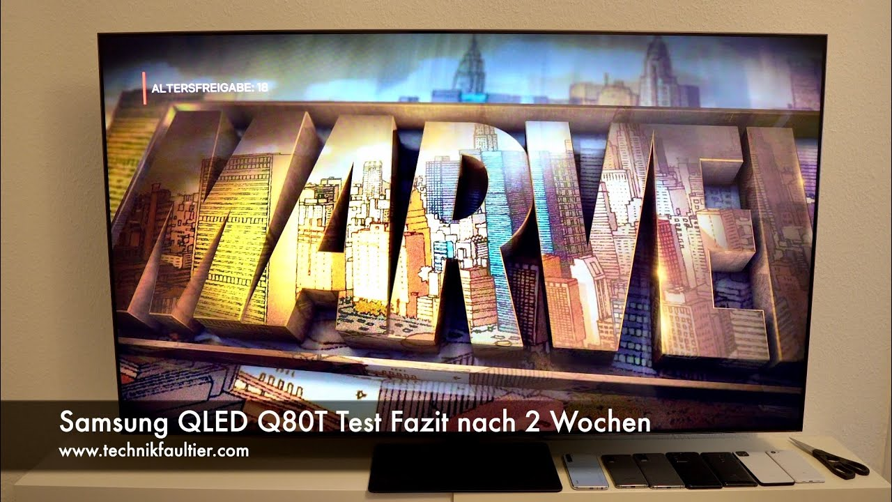 Samsung QLED Q80T Test Fazit nach 2 Wochen