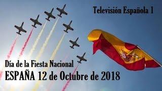 Día de la Fiesta Nacional ESPAÑA 12 de Octubre de 2018 Tve1