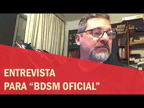 """Entrevista sobre BDSM e Fetiches para o grupo """"BDSM Oficial"""""""