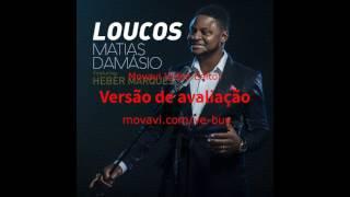 Matias Damásio Feat. Heber Marques - Loucos (Dj Tiago Tomaz Bootleg)