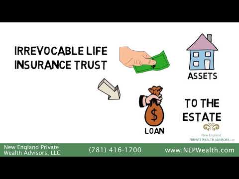 How Would an Irrevocable Life Insurance Trust Benefit You?