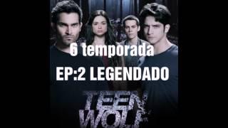Teen Wolf 6 temporada Episódio:2 LEGENDADO link na descrição