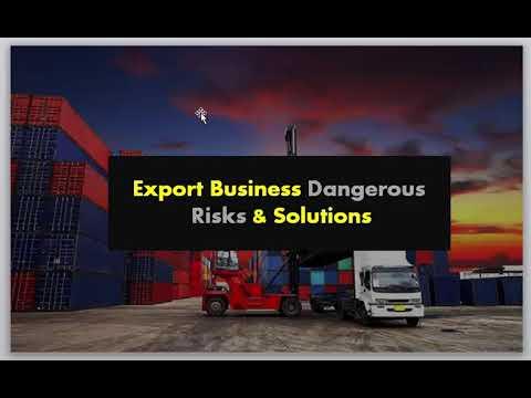 3 Most Dangerous Export Business Risks & Solution