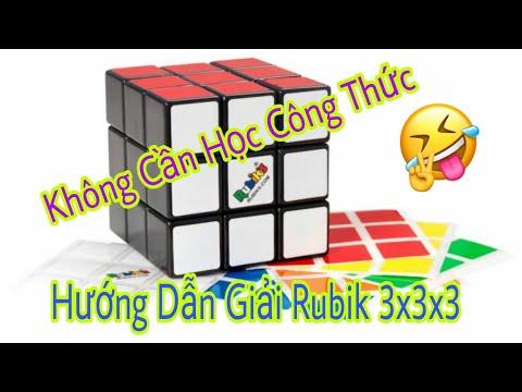 Hướng Dẫn Giải Rubik 3x3x3 , Dễ Hiểu , Không Cần Công Thức ( Cube Rubik )