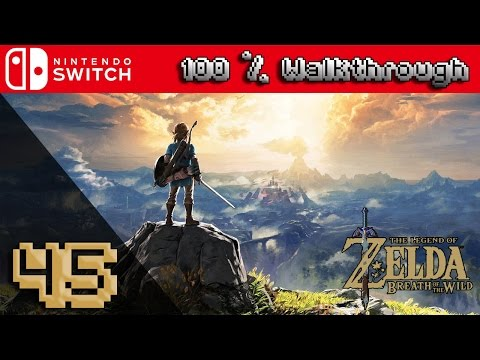 The Legend Of Zelda: Breath Of The Wild - 100% Walkthrough Part 45 (100% Guide, All Collectibles)