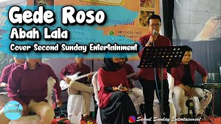 Gambar cover GEDE ROSO - ABAH LALA (COVER SECOND SUNDAY ENTERTAINMENT)