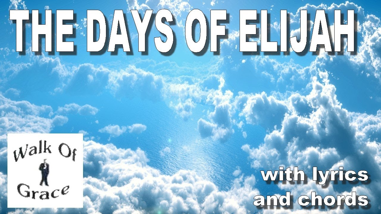 The Days Of Elijah Worship Song With Lyrics And Chords Youtube